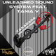 Unleashed Sound System feat. Tania V [IL] - Takadana(Greyhawk Remix)